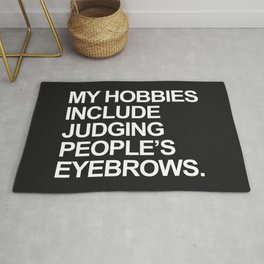 Judging People's Eyebrows Funny Quote Rug
