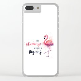Be a Flamingo Watercolor Animal Typography Clear iPhone Case
