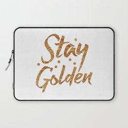Stay Golden (in gold foil image) Laptop Sleeve