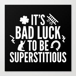 Superstitious Canvas Print