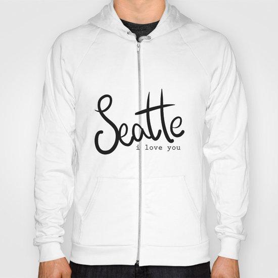 Seattle i love you  Hoody