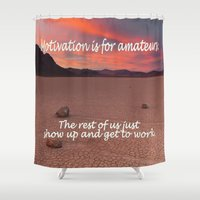 motivation Shower Curtains featuring Motivation is for Amateurs - - by Brown Eyed Lady