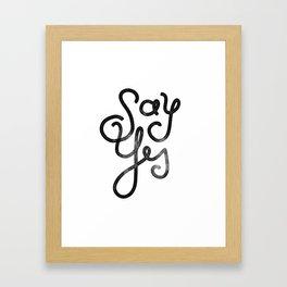 Say Yes - Script Framed Art Print