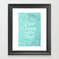 Have Courage Framed Art Print