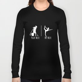 My wife does yoga Long Sleeve T-shirt