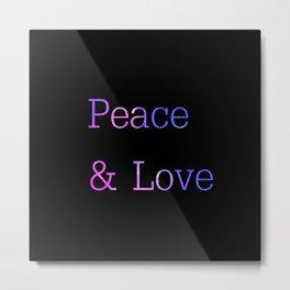 Peace & Love Metal Print