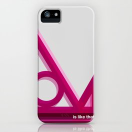 is like that iPhone Case