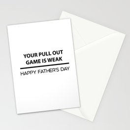 Your Pull Out Game Is Weak Stationery Cards