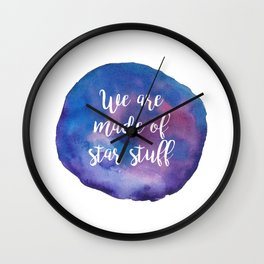 We are made of star stuff Wall Clock