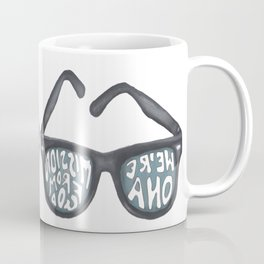 We're on a mission from God Coffee Mug