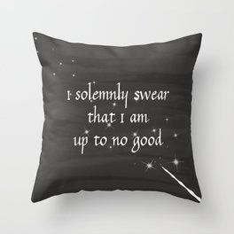 I Solemnly Swear that I am up to no good Throw Pillow