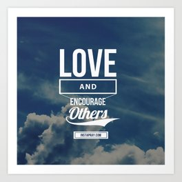 Love and Encourage Art Print