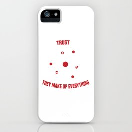 Never Trust An Atom They Make Up Everything Great Laboratory Tee For Scientists T-shirt Design Flask iPhone Case