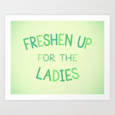 Freshen Up for the Ladies Art Print