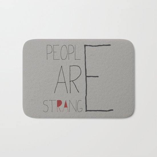 People Are Strange Bath Mat