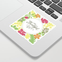 Be Thankful Flowers Christian Religious Blessed Sticker