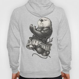 Why I Otter (Reversed Version) Hoody