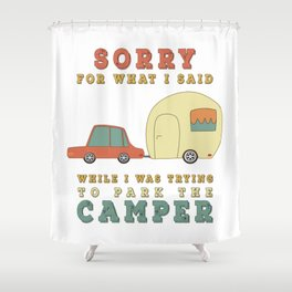 Camping Camper - Sorry For What I Said Vintage Retro Shower Curtain