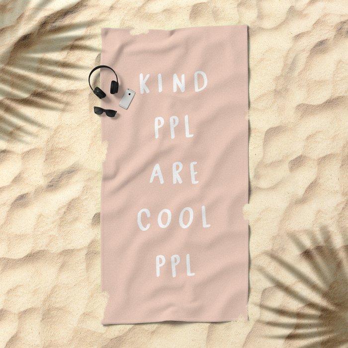 Kind People are cool people Beach Towel