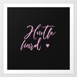 hustle hard - black Art Print