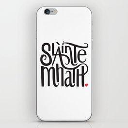 Slainte Mhath Gaelic toast iPhone Skin