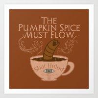 arrakis Art Prints featuring The Pumpkin Spice Must Flow by Phantoms Siren