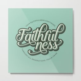 Faithfulness Bible Quote Metal Print