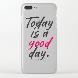 Today is a good day, positive vibes, thinking, happy life, smile, enjoy, sun, happiness, joy, free Clear iPhone Case