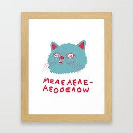 Meeaaaaooooow Framed Art Print