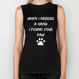 When I Needed A Hand I Found Your Paw Cat graphic Biker Tank
