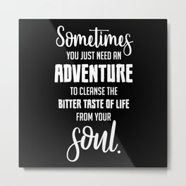 Travel Traveling Quotes Adventure Quote Gift Idea Metal Print