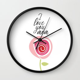 Love you mom art Wall Clock
