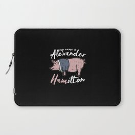 My Name Is Alexander Hamilton. - Gift Laptop Sleeve