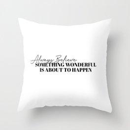 always believe Throw Pillow