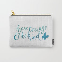 Have Courage and Be Kind - Cinderella quote Carry-All Pouch
