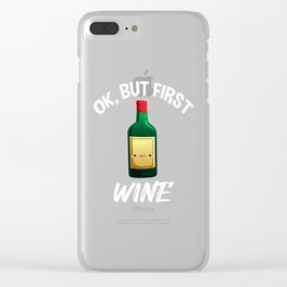 but first wine, mom, mom gifts, mom wine, wine gifts for mom, wine-lover Clear iPhone Case