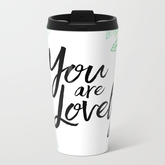 You are lovely floral Metal Travel Mug