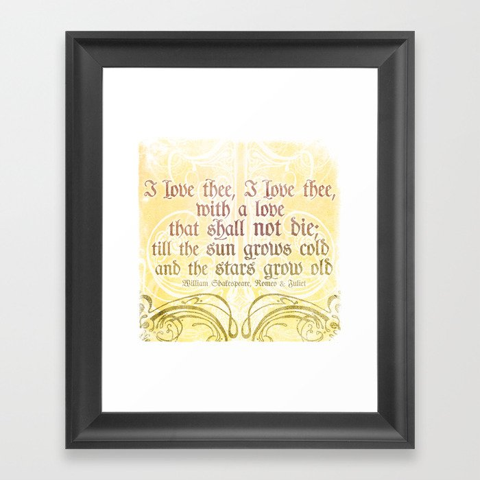 I Love Thee I Love Thee ROMEO JULIET SHAKESPEARE LOVE QUOTE Classy Romeo And Juliet Love Quotes
