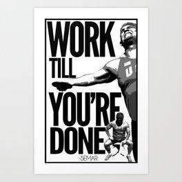 Work till you're done Art Print