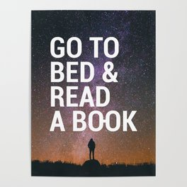 Go to bed & Read a book Poster