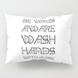 Be Virus Aware Wash Hands With Care Pillow Sham