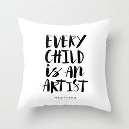 Every Child is an Artist black-white kindergarten nursery kids childrens room wall home decor Throw Pillow