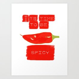 To be spicy Art Print