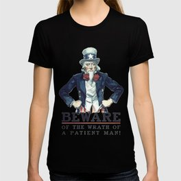 Beware Of The Wrath Of A Patient Man Uncle Sam T-shirt
