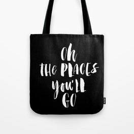 Oh the Places You'll Go black and white nursery typography poster home decor kids bedroom wall Tote Bag