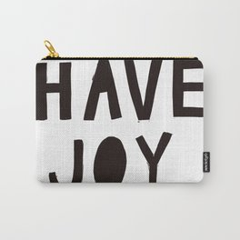 Have Joy Carry-All Pouch