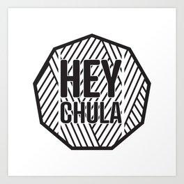 Hey Chula Art Print
