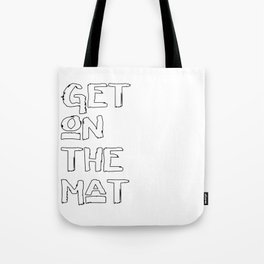 Get On The Mat - Yoga, Judo, Aikido, Wrestling, Jiu-Jitsu workout Tote Bag