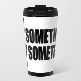 See Something Say Something Travel Mug
