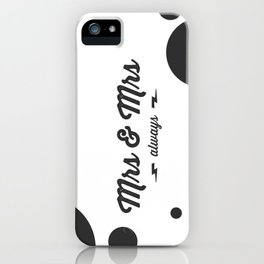 Mrs & Mrs iPhone Case